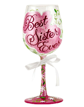 Best Sister Ever Wine Glass by LOLITA® **NEW - NOW AVAILABLE**