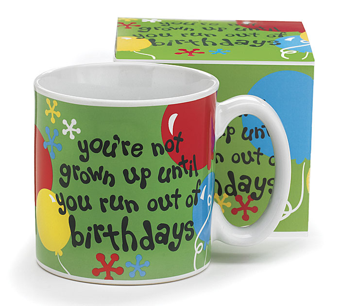 You're Not Grown Birthday Mug