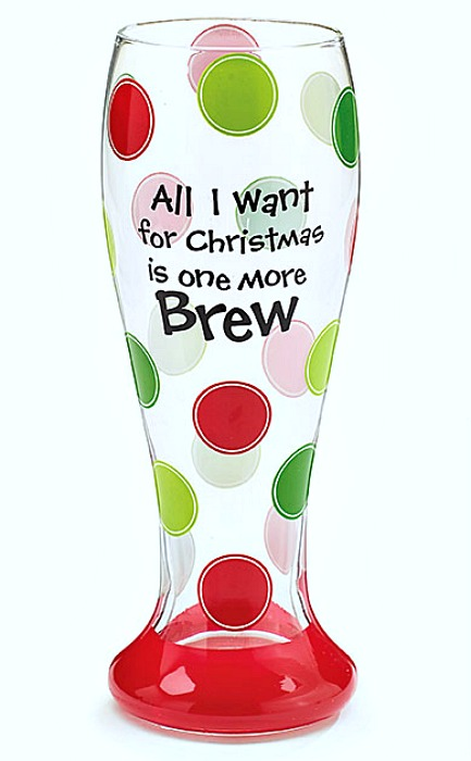 All I Want for Christmas is One More Brew Beer Glass **SOLD OUT**