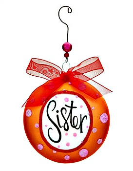 Sister Message Glass Disk Ornament **SOLD OUT**
