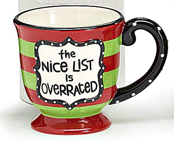 """The Nice List is Overrated"" Christmas Mug"